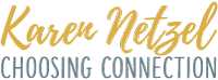 Karen Netzel – Choosing Connection | Parent & Family Coaching Logo